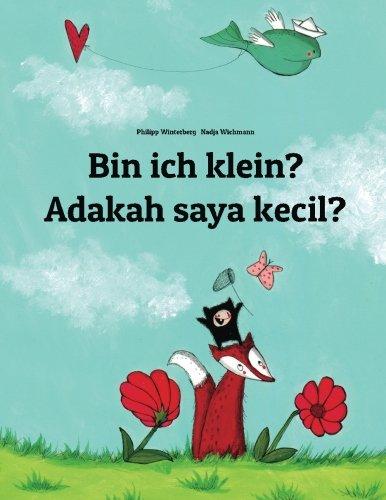Bin ich klein? Adakah saya kecil?: Kinderbuch Deutsch-Malayisch (zweisprachig/bilingual) (German and Malayalam Edition)