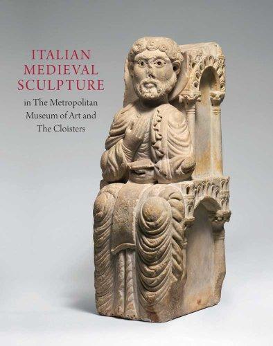 Italian Medieval Sculpture in The Metropolitan Museum of Art and The - Medieval Sculpture