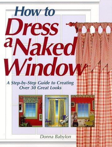 How to Dress a Naked Window