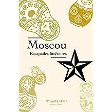 Moscou, escapades littéraires (Pavillons poche) (French Edition)