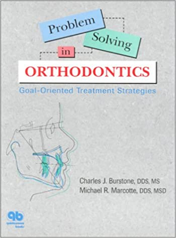 Problem Solving in Orthodontics: Goal-Oriented Treatment Strategies
