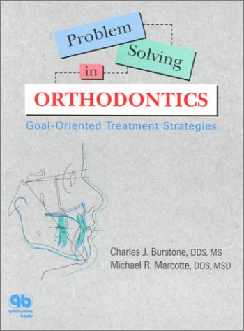Problem Solving in Orthodontics: Goal-Oriented Treatment Strategies