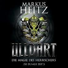 Die Magie des Herrschers (Ulldart 5) Hörbuch von Markus Heitz Gesprochen von: Johannes Steck