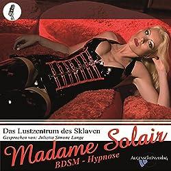 Das Lustzentrum des Sklaven. Eine erotische BDSM Hypnose