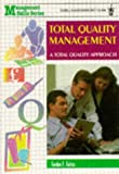 img - for Total Quality Management: A Total Quality Approach (Management Skills Series) book / textbook / text book