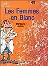 Les Femmes en blanc, tome 1 : Les femmes en blanc par Cauvin