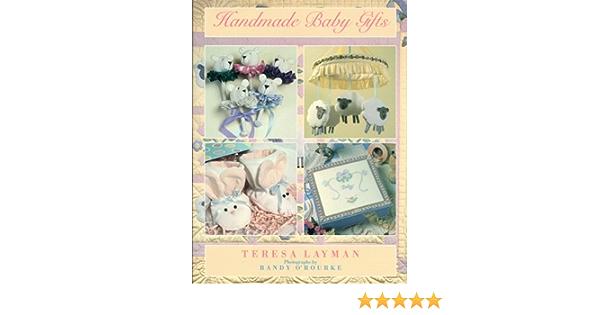 Handmade Baby Gifts by Teresa Layman 1999, Hardcover