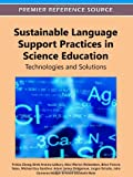 Sustainable Language Support Practices in Science Education : Technologies and Solutions, Felicia Zhang, 1613500629