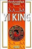 B.A.-BA : Yi King