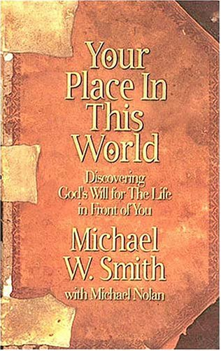 Your Place In This World (Michael W Smith Place In This World)