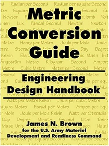 Metric Conversion Guide: Engineering Design Handbook: James