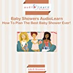 Celebrate!: How to Plan and Host the Best Baby Shower Ever! | Julia Bowersox