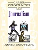img - for Career Opportunities in Journalism (Career Opportunities (Hardcover)) book / textbook / text book