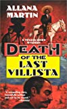 Front cover for the book Death of the Last Villista by Allana Martin