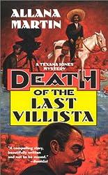 Death Of The Last Villista (Texana Jones Mysteries)