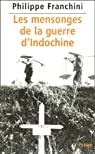 les mensonges de la guerre d'Indochine par Franchini