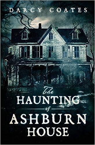 Amazon.com: The Haunting of Ashburn House (9780994630605): Coates, Darcy:  Books