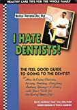 Nothin Personal Doc, but I Hate Dentists!, McHenry Lee and Joleen Jackson, 096748510X