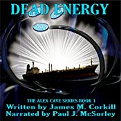 Dead Energy: The Alex Cave Series, Book 1 | James M Corkill