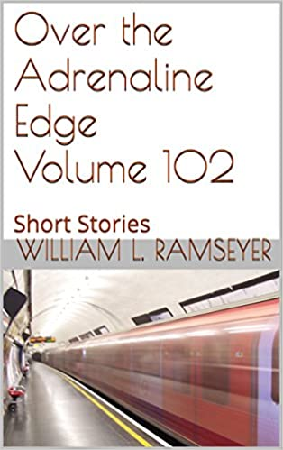 Read Over the Adrenaline Edge Volume 102: Short Stories PDF, azw (Kindle), ePub, doc, mobi