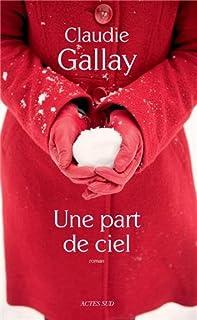 Une part de ciel, Gallay, Claudie
