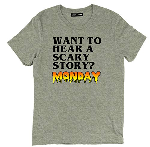 Misky & Stone Want to Hear A Scary Story? Funny Monday Halloween Humor Tee -