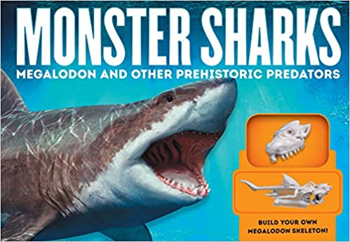 Monster Sharks: Megalodon and Other Giant Prehistoric
