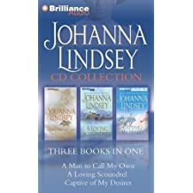 Johanna Lindsey CD Collection 2: A Man to Call My Own, A Loving Scoundrel, Captive of My Desires by Johanna Lindsey (2012-06-29)