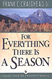 For Everything There Is a Season, Frank C. Craighead, 1560441879