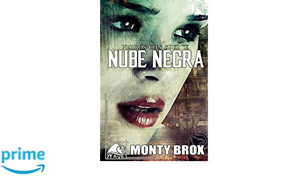 Nube Negra: Perros con suerte (Wave Red) (Spanish Edition): Monty Brox, Wave Books Editorial: 9781980999072: Amazon.com: Books