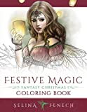 Festive Magic - Fantasy Christmas Coloring Book (Fantasy Coloring by Selina) (Volume 12)