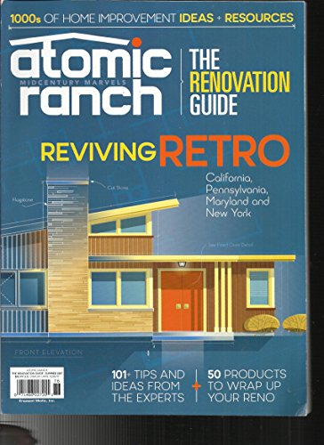 Atomic Ranch Magazine, The Renovation Guide * Reiving Retro Summer, 2017