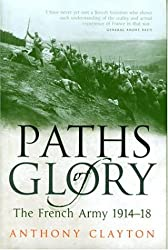 Paths of Glory: The French Army, 1914-18: The French Army, 1914-1918