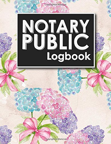 Notary Public Logbook: Notary Book, Notary Public Journal, Notary Log Book, Notary Records Journal, Hydrangea Flower Cover (Volume 39) pdf epub