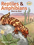 Reptiles and Amphibians Dot-to-Dot, Monica Russo, 1402712049