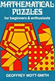 Mathematical Puzzles for Beginners and Enthusiasts, Geoffrey Mott-Smith, 0486201988