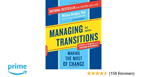 Managing Transitions: Making the Most of Change: William