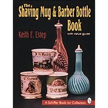 The Shaving Mug and Barber Bottle Book