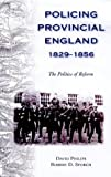 img - for Policing Provincial England, 1829-1856: The Politics of Reform book / textbook / text book