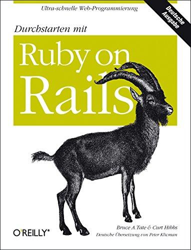 Durchstarten mit Ruby on Rails Gebundenes Buch – 1. Dezember 2006 Bruce Tate Curt Hibbs 3897214814 Informatik