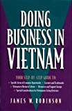 Doing Business in Vietnam, James W. Robinson, 1559585919