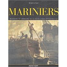 MARINIERS T01 : HISTOIRE DE LA BATELLERIE ARTISANALE