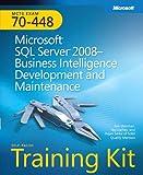 Self-Paced Training Kit (Exam 70-448) Microsoft SQL Server 2008 Business Intelligence Development and Maintenance (MCSA)