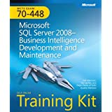 MCTS Self-Paced Training Kit (Exam 70-448): Microsoft® SQL Server® 2008 Business Intelligence Development and Maintenance