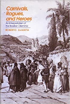 Book Carnivals, Rogues, and Heroes: An Interpretation of the Brazilian Dilemma