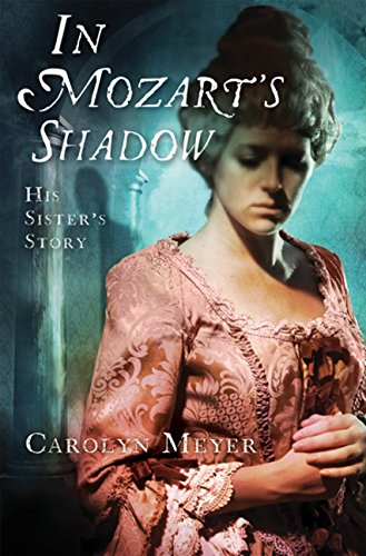 In Mozart's Shadow: His Sister's Story