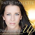 Nowhere but Up | Pattie Mallette