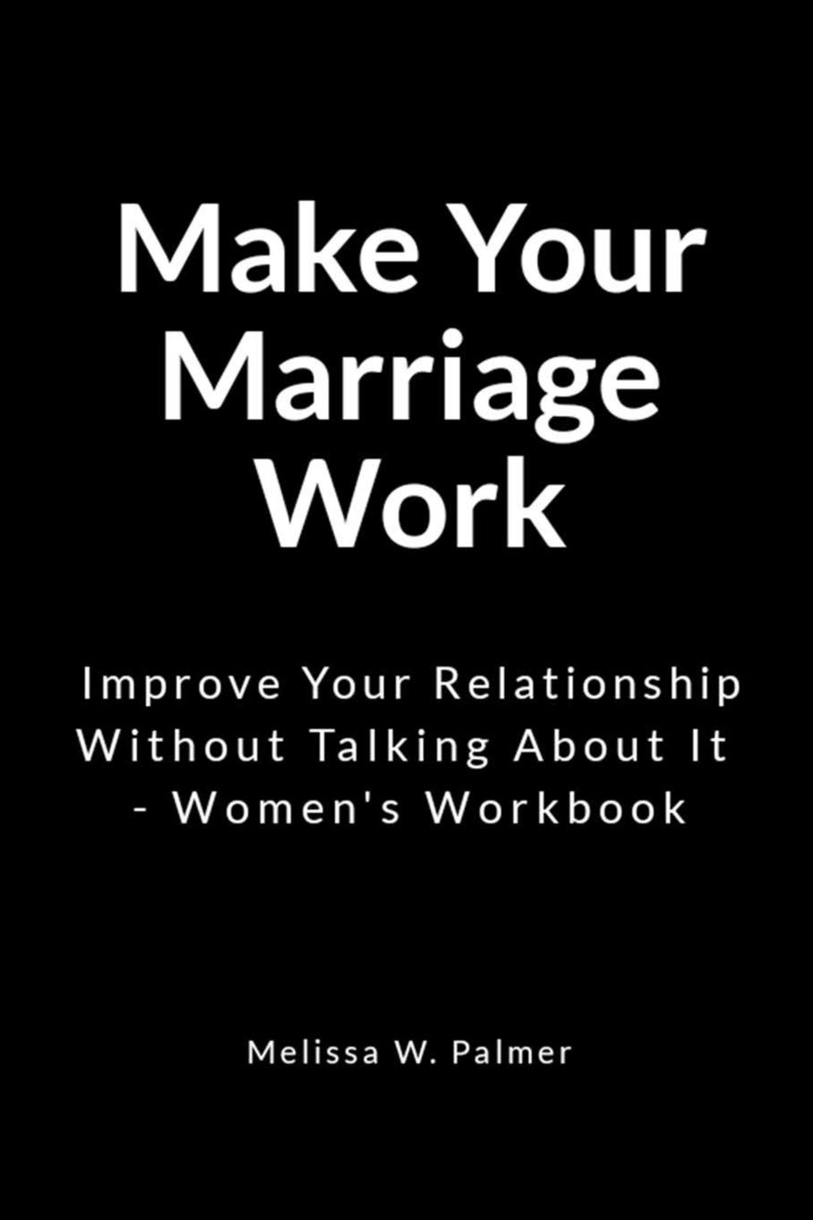 Save, Fix and Improve Your Marriage to Make it Work