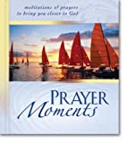 Prayer Moments, Zondervan Publishing Staff, 0310804906