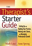 img - for The Therapist's Starter Guide: Setting Up and Building Your Practice, Working with Clients, and Managing Professional Growth book / textbook / text book